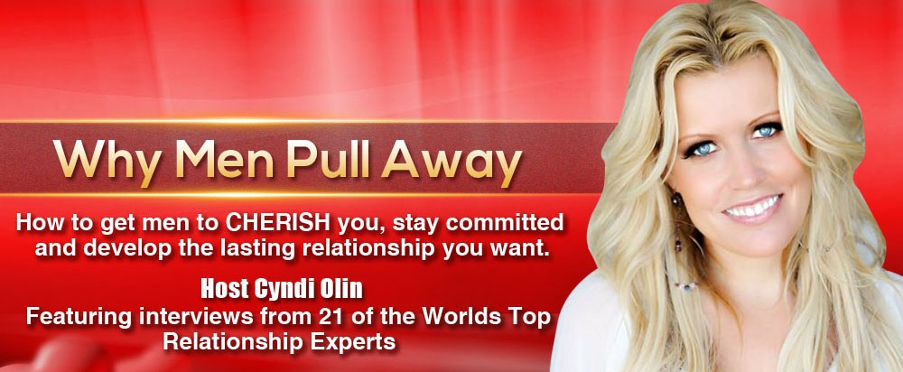 America's Top Relationship Experts - Why Men Pull Away Summit